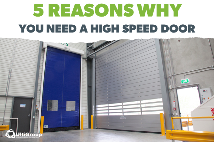 5 reasons why you need a high speed door